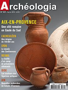 Archéologia n° 529 - fevrier 2015