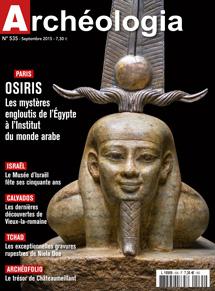 Archéologia n° 535 - septembre 2015